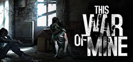 Spiel der Woche: This War of Mine – Überleben im Krieg