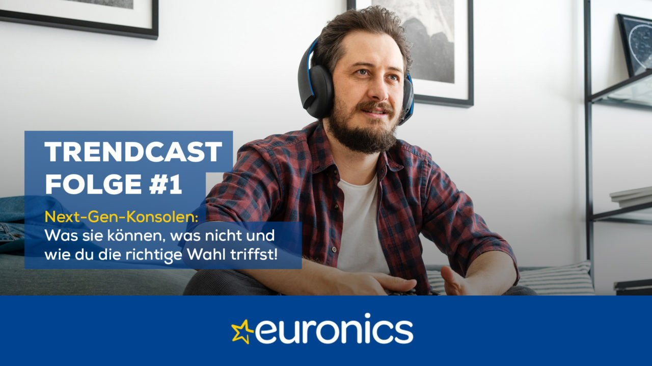Euronics Trendcast #1: PlayStation 5 und Xbox Series