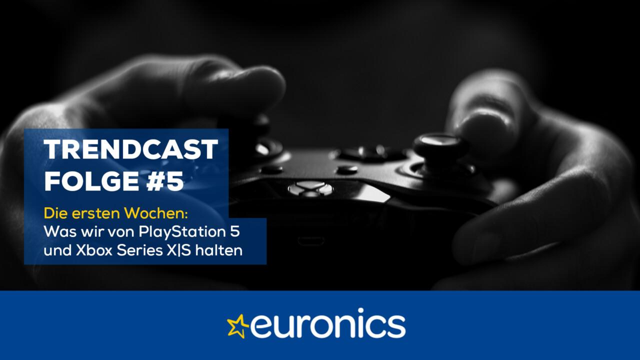 Euronics Trendcast #5: Die ersten Wochen mit PlayStation 5 und Xbox Series