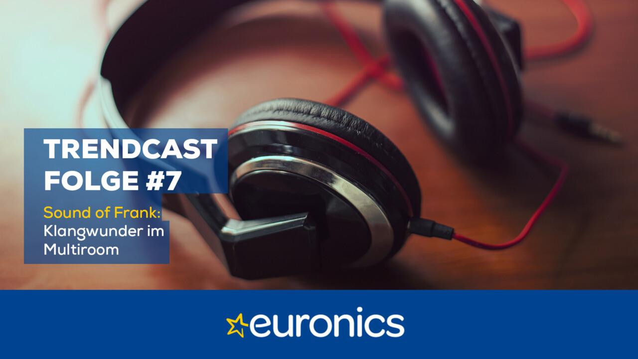 Euronics Trendcast #7: Sound of Frank