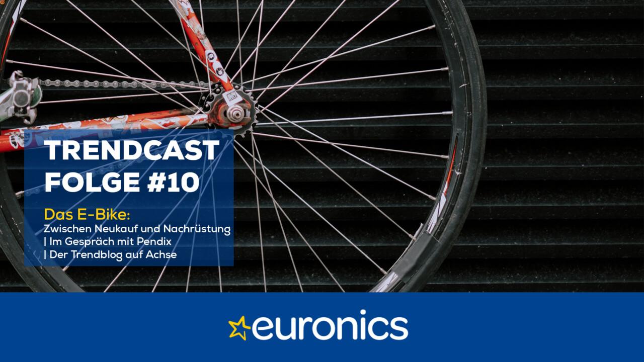 Euronics Trendcast #10: Das E-Bike