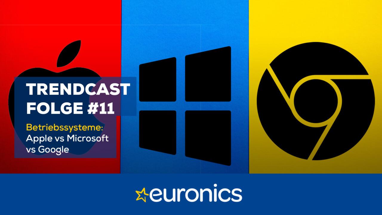 Euronics Trendcast #11: Apple vs Microsoft vs Google
