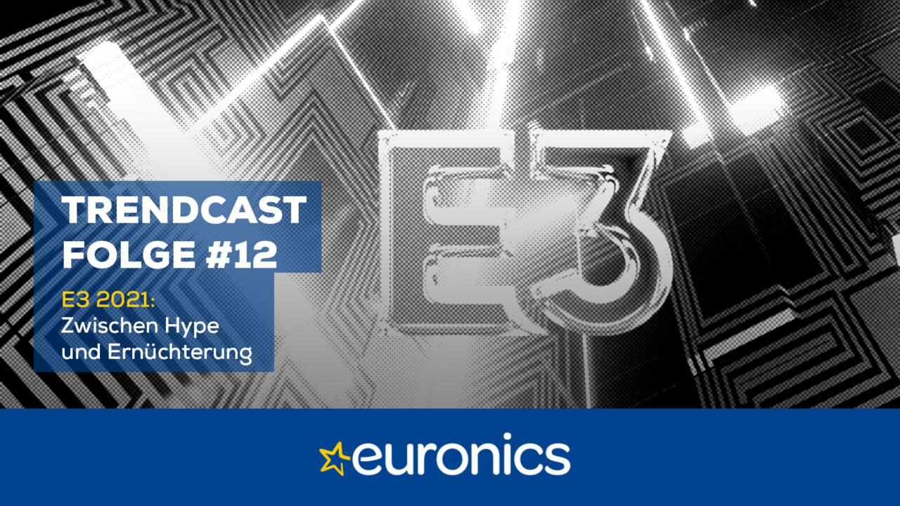 Euronics Trendcast #12: E3 2021