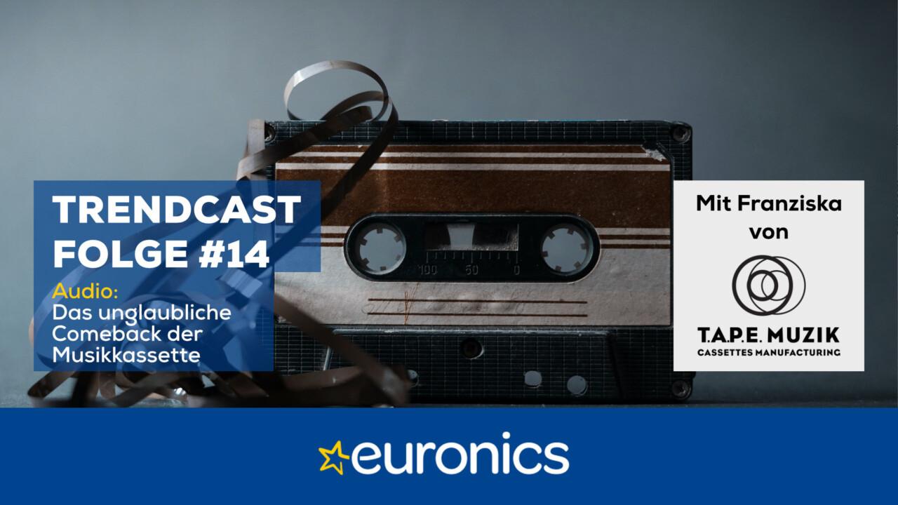Euronics Trendcast #14: Das unglaubliche Comeback der Musikkassette